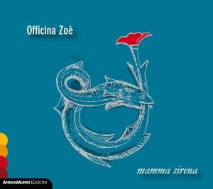 """Officina Zoè presenta """"Mamma sirena""""a Otranto il 3 Agosto 2015"""